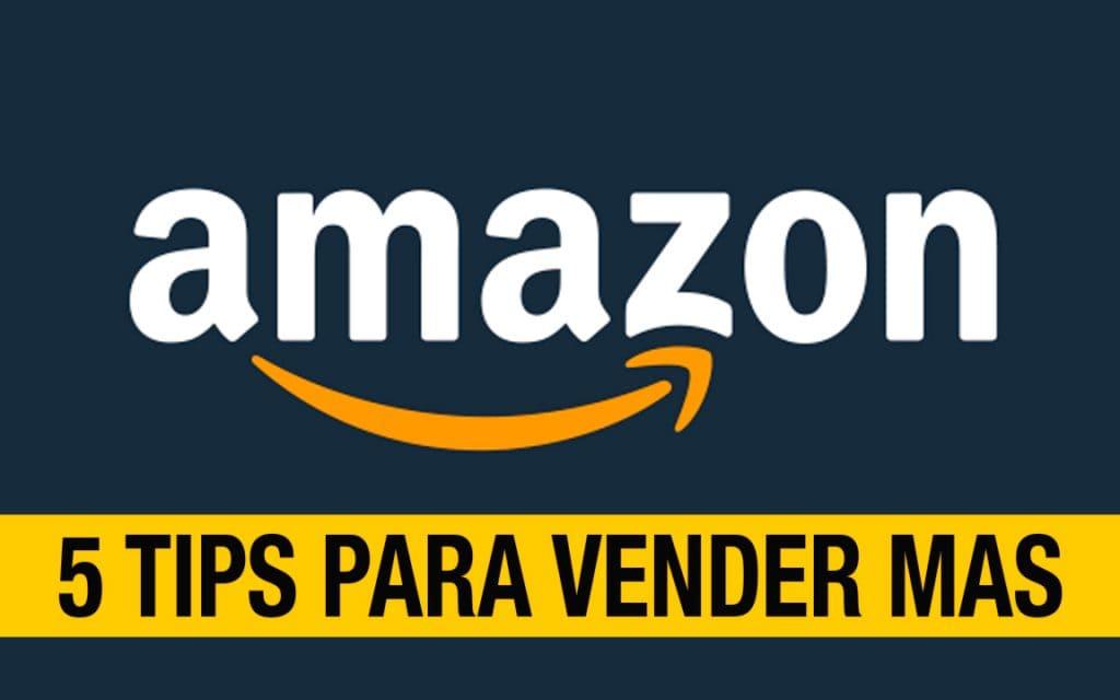 Amazon 5 Tips Para Vender Más